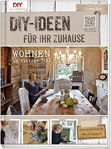 Wunderbar Do It Yourself Ideen Für Ihr Zuhause: Wohnen Im Vintage Stil: Amazon.co.uk:  9783954400065: Books