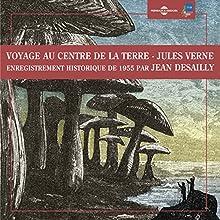 Voyage au centre de la terre: Enregistrement historique de 1955 par Jean Desailly   Livre audio Auteur(s) : Jules Verne Narrateur(s) : Jean Desailly