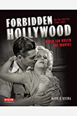 Forbidden Hollywood: The Pre-Code Era (1930-1934): When Sin Ruled the Movies (Turner Classic Movies) Hardcover