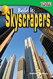 Build It: Skyscrapers (library bound) (TIME FOR KIDS® Nonfiction Readers)