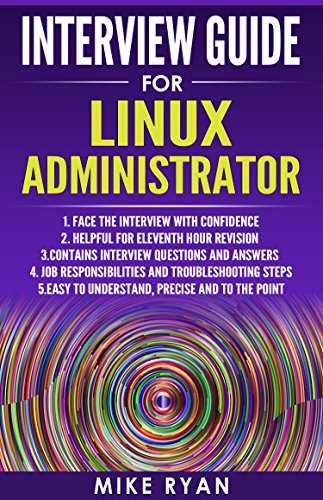 Free LINUX : Interview Guide for Linux Administrator: Self-confidence for successful Interview (Linux Ope K.I.N.D.L.E
