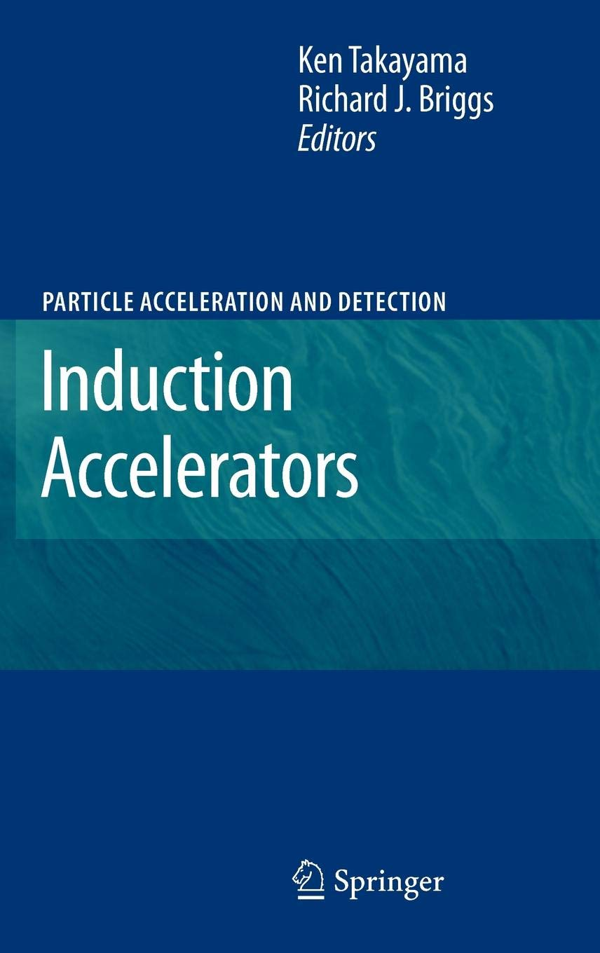 Induction Accelerators (Particle Acceleration and Detection) ebook