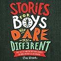 Stories for Boys Who Dare to be Different Hörbuch von Ben Brooks Gesprochen von: Joshua Higgott, Thomas Judd