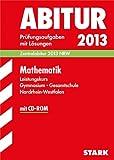 Abitur-Prüfungsaufgaben Gymnasium/Gesamtschule Nordrhein-Westfalen; Mathematik Leistungskurs 2013 mit CD-ROM; Zentralabitur NRW. Prüfungsaufgaben 2009-2012 mit Lösungen.