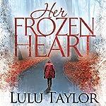 Her Frozen Heart | Lulu Taylor