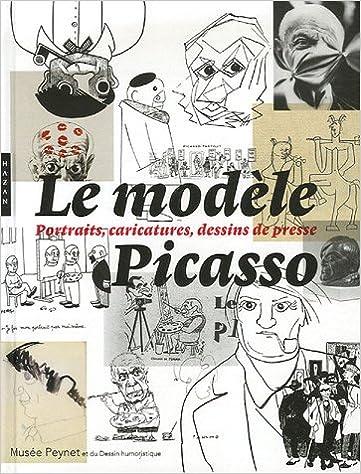 Livre gratuits en ligne Le Modèle Picasso : Portraits, caricatures, dessins de presse pdf