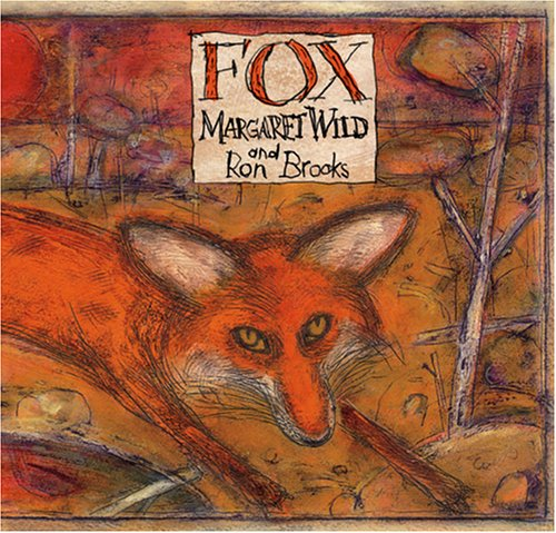 fox by margaret wild Fox was a contemporary classic the minute it was published – an extraordinary picture book that has been acclaimed throughout the world for its mastery of words and pictures it is a breathtaking collaboration by margaret wild and ron brooks, two of australia's most respected writers and.