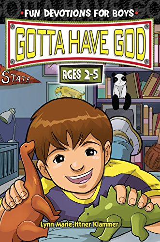Gotta Have God: Fun Devotions for Boys: Ages 2-5