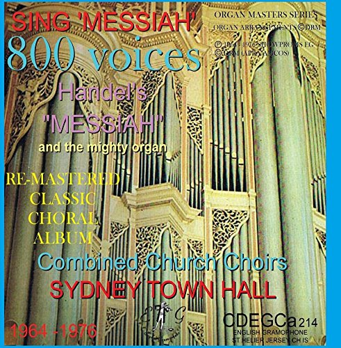 SING MESSIAH 800 Voices GRAND ORGAN SYDNEY TOWN HALL REMASTERED CLASSIC - Grand Organ
