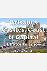 Britain's Castles, Coast and Capital: Photos to enjoy (a children's picture book) Kindle Edition