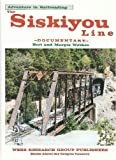 The Siskiyou Line - An Adventure in Railroading, Bert Webber and Margie Webber, 0936738049