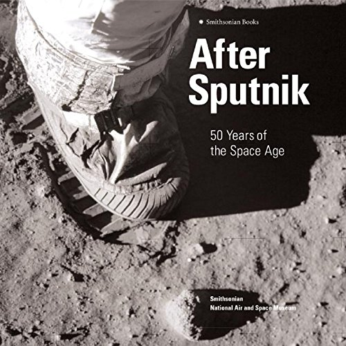 Download After Sputnik: 50 Years of the Space Age pdf epub