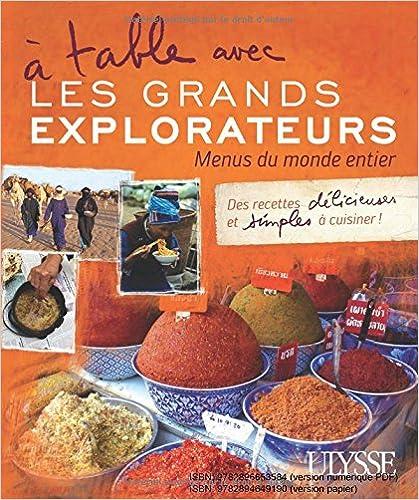 A table avec les grands explorateurs : menus du monde entier - tome 1