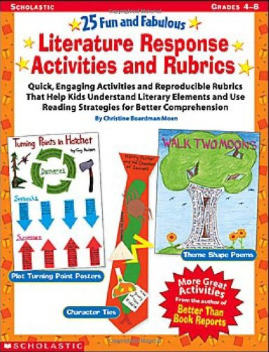 25 Fun and Fabulous Literature Response Activities and Rubrics: Quick, Engaging Activities and Reproducible Rubrics That Help Kids Understand Literary ... Reading Strategies for Better Comprehension (Reading Worksheets Comprehension)