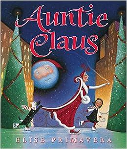 Auntie Claus Primavera Elise 8601417171127 Amazon Com Books