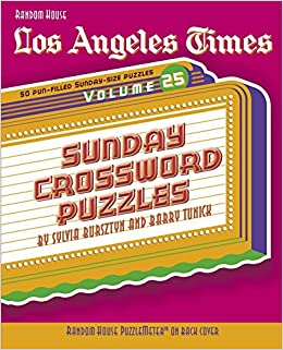 Los Angeles Times Sunday Crossword Puzzles Volume 25 The Los