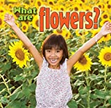 What Are Flowers?, Kelley MacAulay, 0778712869