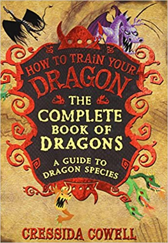 The complete book of dragons a guide to dragon species how to the complete book of dragons a guide to dragon species how to train your dragon cressida cowell 8601416316581 amazon books ccuart