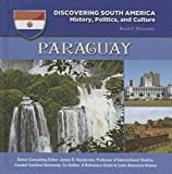 Paraguay (Discovering South America: History, Politics, and Culture)