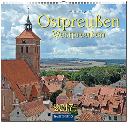 OSTPREUSSEN / WESTPREUSSEN - Original Rautenberg-Stürtz-Kalender 2017 - Mittelformat-Kalender 33 x 31 cm