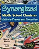 Synergized Middle School Chemistry: Matter's Phases and Properties by Sharon F. Johnson Ph.D. (2011-01-28)