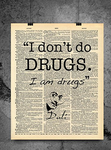 Salvador Dali Quote - I Don't Do Drugs, I Am Drugs - Vintage Dictionary Print 8x10 inch Home Vintage Art Abstract Prints Wall Art for Home Decor Wall Office Ready-to-Frame (Flat Collection Poster)