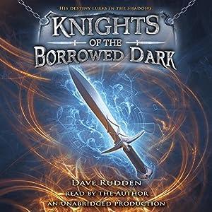 Knights of the Borrowed Dark Audiobook