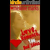 Love, Romance, You--BAD Ideas