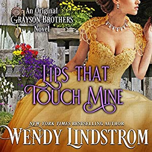 Lips that Touch Mine (Grayson Brothers, Book 3) Audiobook
