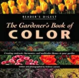 The Gardener's Book of Color, Andrew Lawson, 0895778580