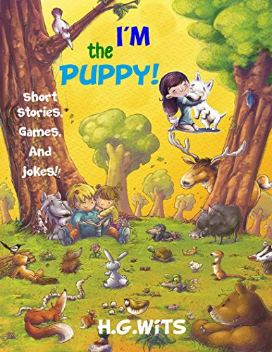 I'm The Puppy Short Moral Best Funny Children Books Adult Stories Bedtime Nighttime Graphic Novels Classic Christmas Rhyme Lyrics Sleepy Babies Cartoon ... Color Pictures Brain Development (Cartoons For Babies Online)