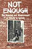 Not Enough : The Meaning and Measurement of Poverty in Canada, Canadian Council on Rehabilitation and Work Staff, 0888103468