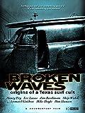 Broken Waves Origins of a Texas Surf Cult