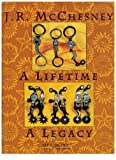 img - for J.R. McChesney: A Lifetime, A Legacy book / textbook / text book