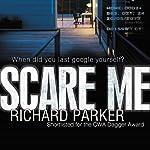 Scare Me | Richard Parker