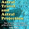 Astral Travel and Astral Projection