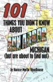 101 Things You Didn't Know About Ann Arbor, Michigan: (But Are About to Find Out)