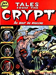 Tales from the Crypt, Tome 6 : Au bout du rouleau