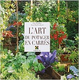 Book's Cover of L'art du potager en carrés (Français) Cartonné – 2 juin 2005