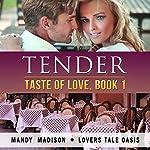 Tender: Taste of Love, Book 1   Mandy Madison, Lovers Tale Oasis