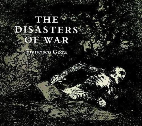 The Disasters of War (Dover Fine Art; History of Art)