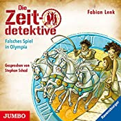 Falsches Spiel in Olympia (Die Zeitdetektive 10) | Fabian Lenk