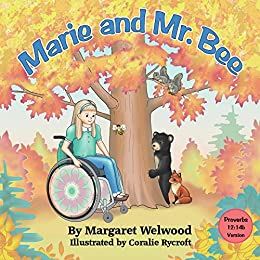 Marie and Mr. Bee (Proverbs 12:14b Version) by [Welwood, Margaret]