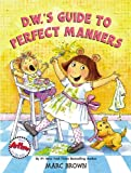 D. W. 's Guide to Perfect Manners, Marc Brown, 0316121061