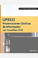 UF0323 Presentaciones Gráficas de Información con PowerPoint 2010 (Spanish Edition) Paperback