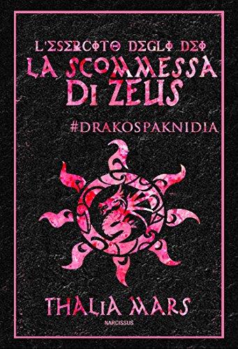 Thalia Italian - La Scommessa di Zeus - L'Esercito degli Dei #3.5 : #Drakos Paknidia (Italian Edition)