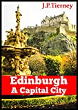 Edinburgh - A Capital City