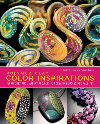 Polymer Clay Color Inspirations: Techniques and Jewelry Projects for Creating Successful (Design Polymer Clay)