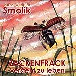 Zackenfrack versteht zu leben | Hans-Wilhelm Smolik