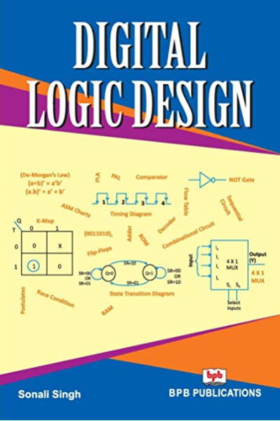 Digital Logic Design Learn The Logic Circuits And Logic Design English Edition Singh Sonali 9788183335805 Amazon Com Books